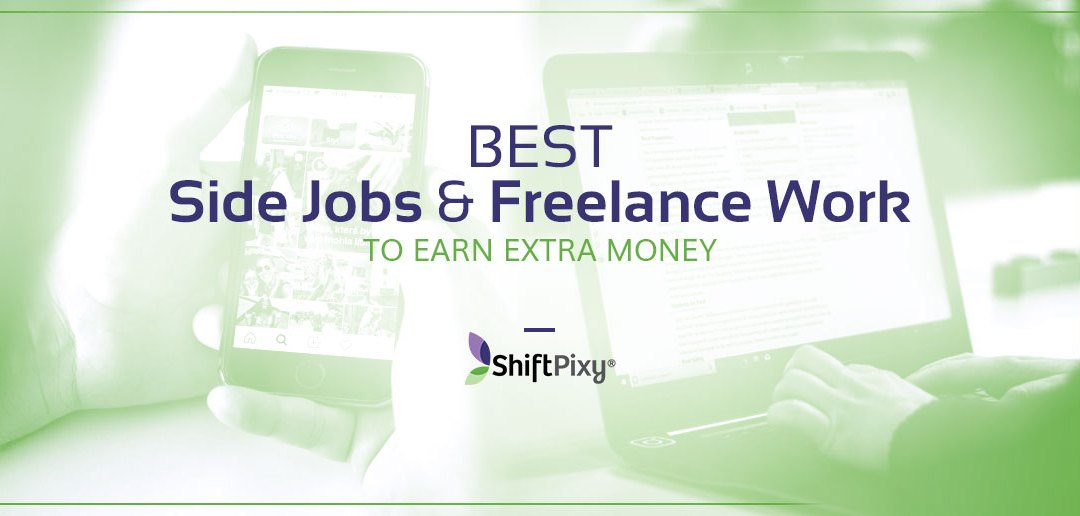 Best Side Jobs and Freelance Work To Earn Extra Money – ShiftPixy