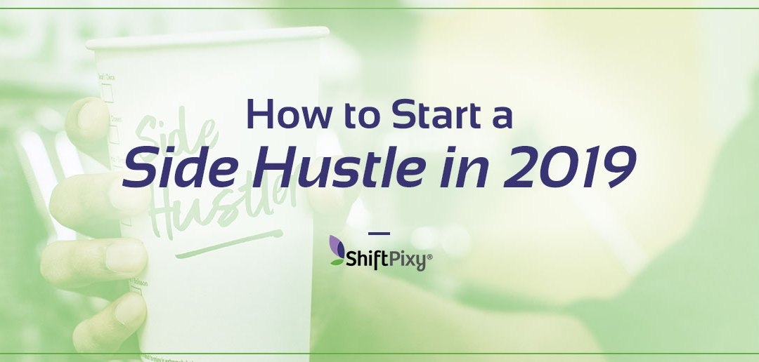 How To Start A Side Hustle In 2019