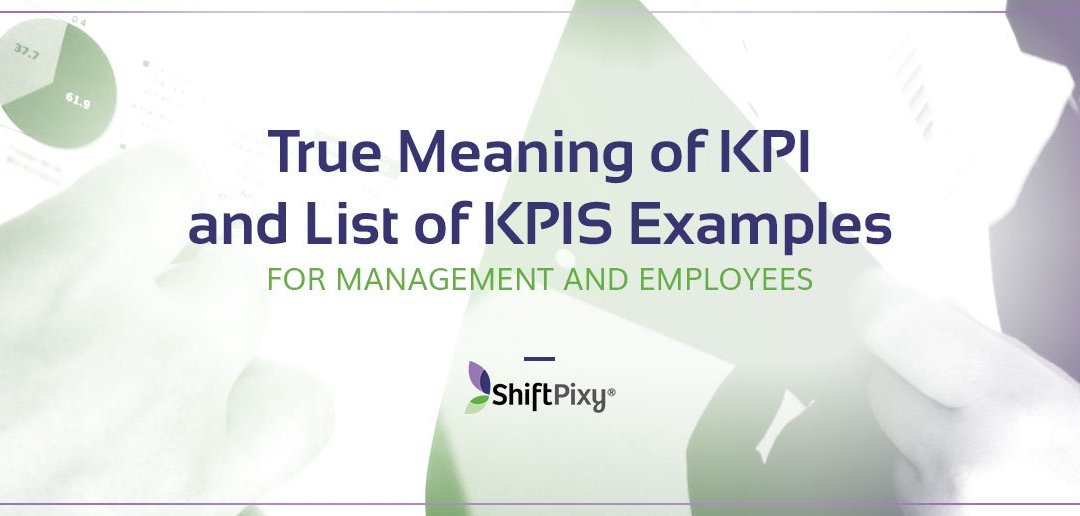 True Meaning of KPI and List of KPIs Examples for Management and Employees