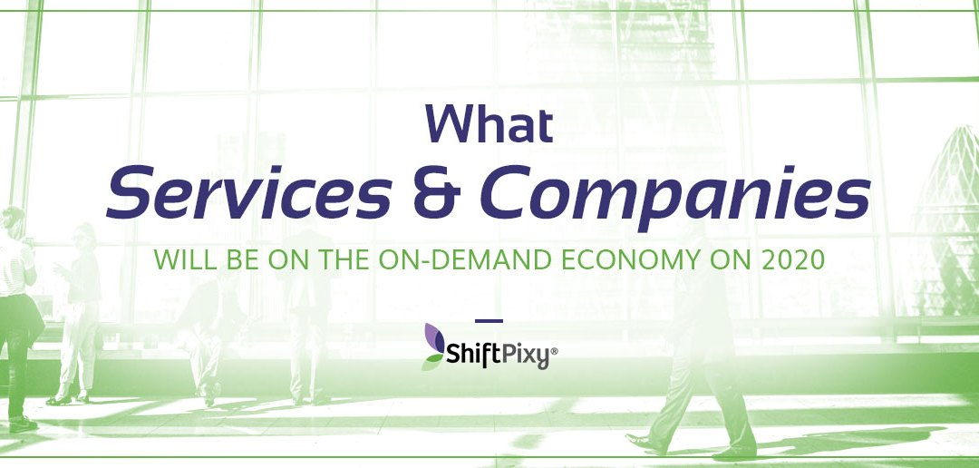 What Services and Companies Will Be on The On-Demand Economy in 2020?