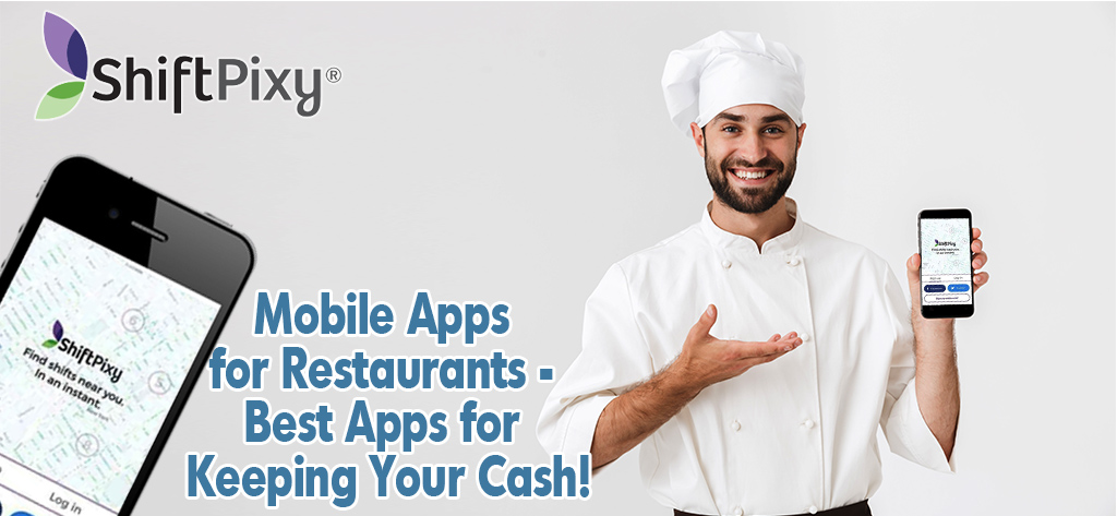 Mobile Apps for Restaurants – Best Apps to Keep Your Cash!