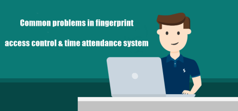 Common problems in fingerprint access control time attendance system 480x224 - ShineACS Access Control Service