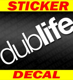 Dub life decal