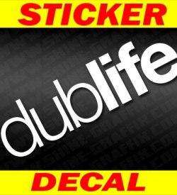 Dub life decal