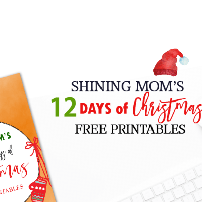 Now Launching: Shining Mom's Twelve Days of Free Christmas Printables!