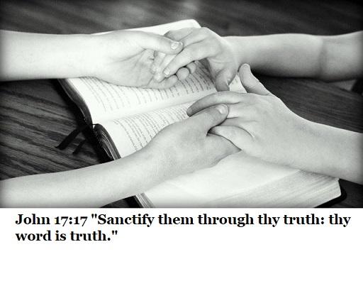 """John 17:17 """"Sanctify them through thy truth: thy word is truth."""""""