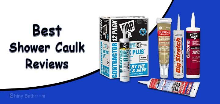 11 best caulk for shower surround and