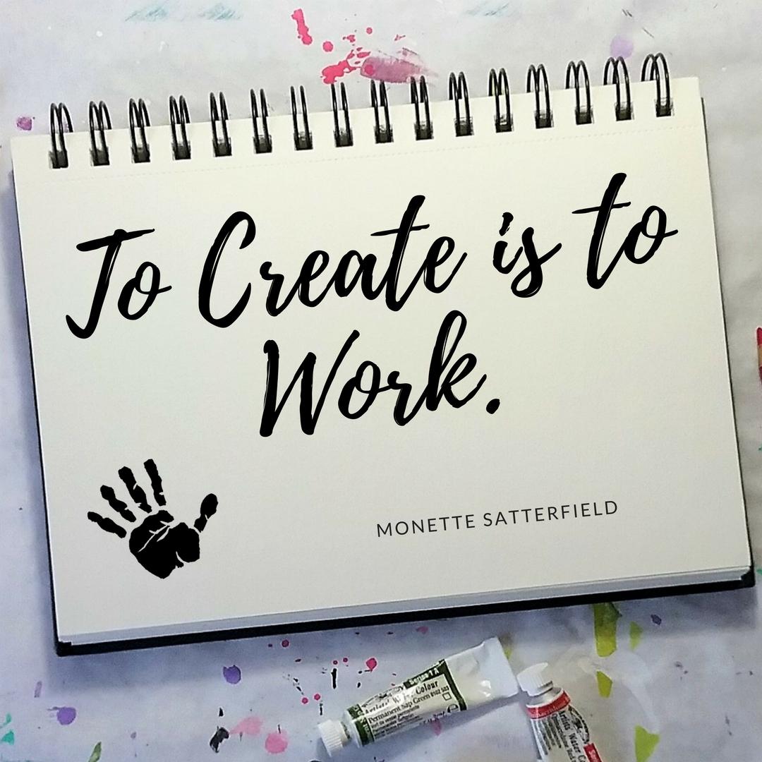 To Create is To Work – But It's Joyful Work