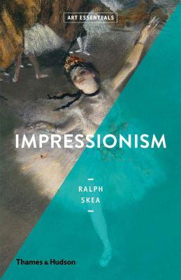 Art essentials impressionism ralph skea thames hudson