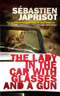 Lady Car Glasses Gun Sebastien Japrisot Gallic