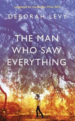 Deborah Levy man who saw everything