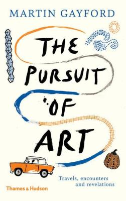 Martin Gayford The Pursuit of Art