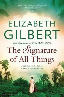 elizabeth gilbert signature of all things