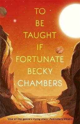 To be taught if fortunate becky chambers