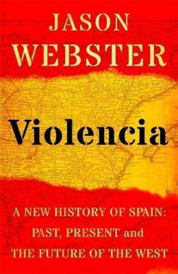 Violencia history spain jason webster
