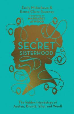 A Secret Sisterhood by Emily Midorikawa and Emma Claire Sweeney