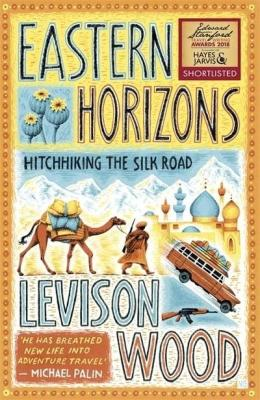 Eastern Horizons- Hitchhiking the Silk Road