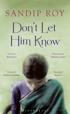 Don't Let Him Know by Sandip Roy