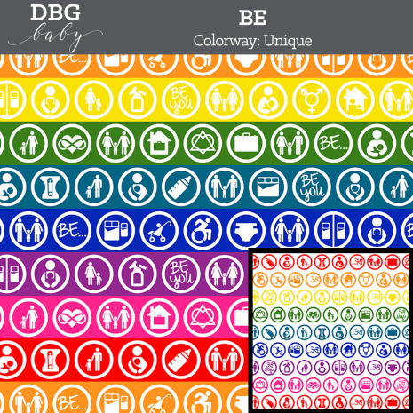 """A repeating pattern of 29 inclusive circled icons along with the words """"Be..."""" and """"Be You"""" in white with a background of a horizontal rainbow. At the top on a gray bar is written """"DBG Baby. BE Colorway: Unique"""""""