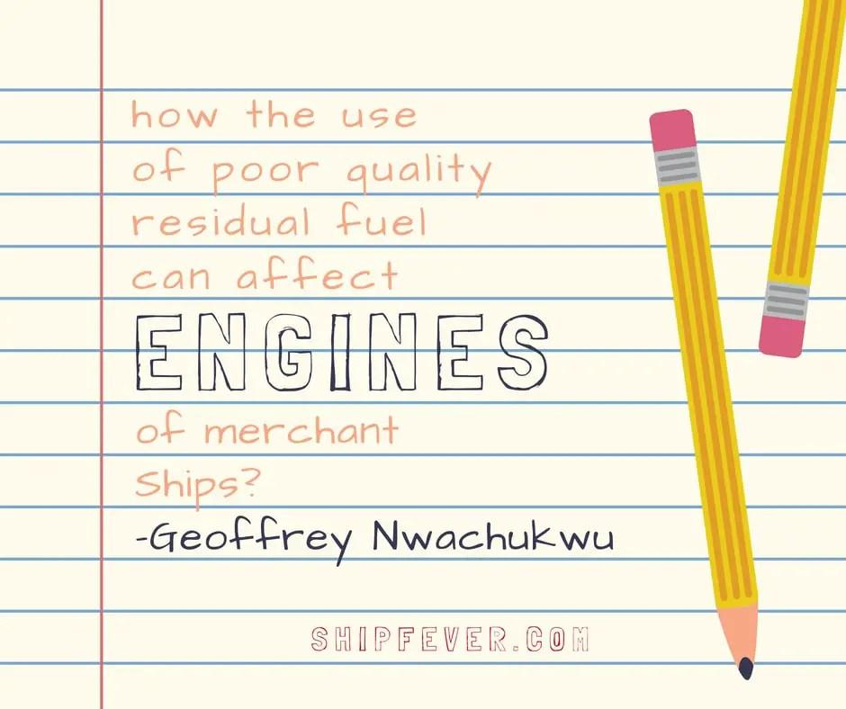 Effects Of Poor Residual Fuel On Marine Diesel Engine?