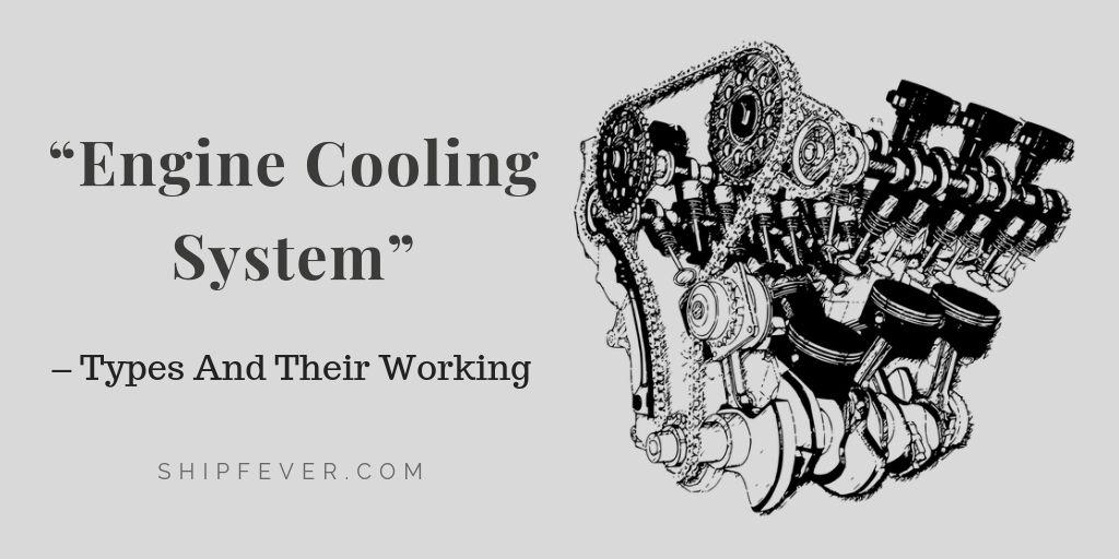 Engine Cooling System – Types And Their Working