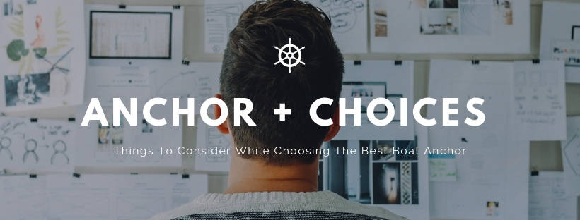 Things To Consider While Choosing The Best Boat Anchor