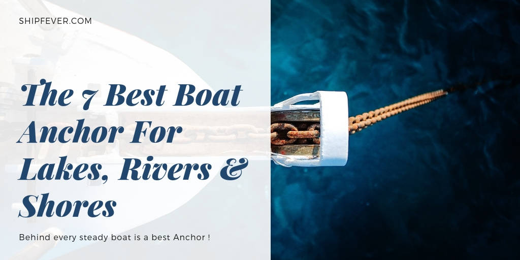 Best Boat Anchor For Lakes, Rivers & Shore | Review 2020