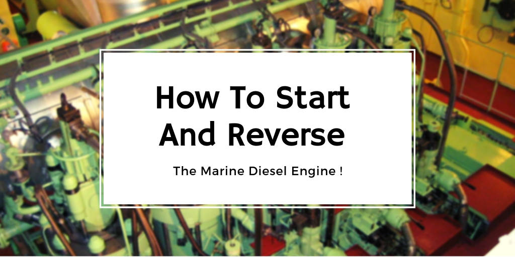 How To Start And Reverse The Marine Diesel Engine