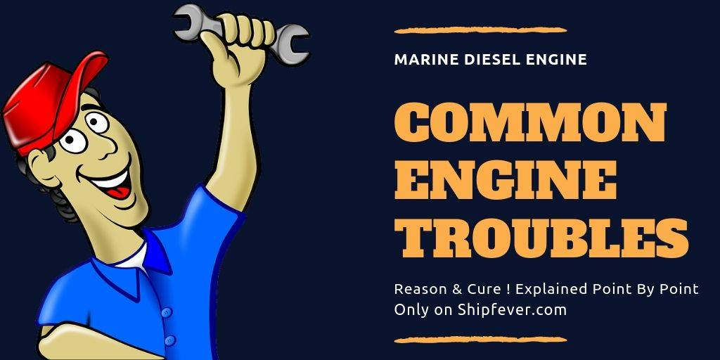 Common Engine Troubles In Marine Engine | Reason & Cure !