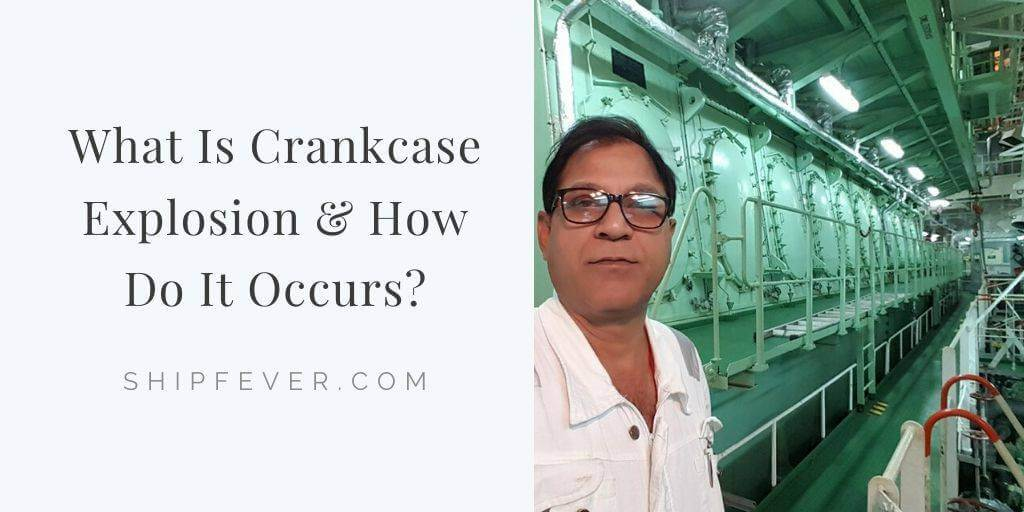 Helpful Guide On Crankcase Explosion | Cause Action & Safety