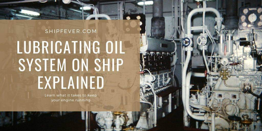 Ship's Main Engine Lubricating Oil System | An Easy Guide