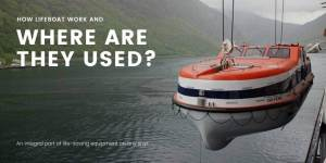 How Lifeboat Work And Where Are They Used?