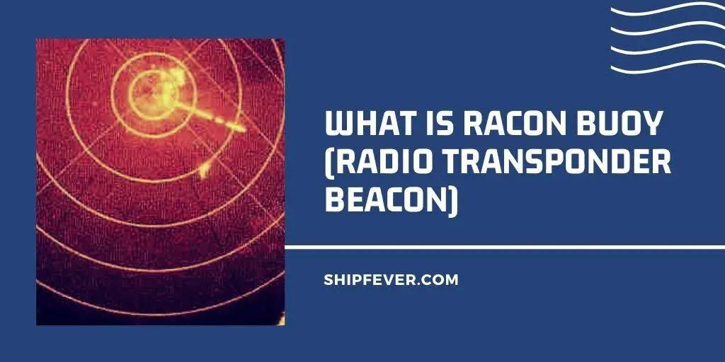 What Is RACON Buoy (Radio Transponder Beacon)