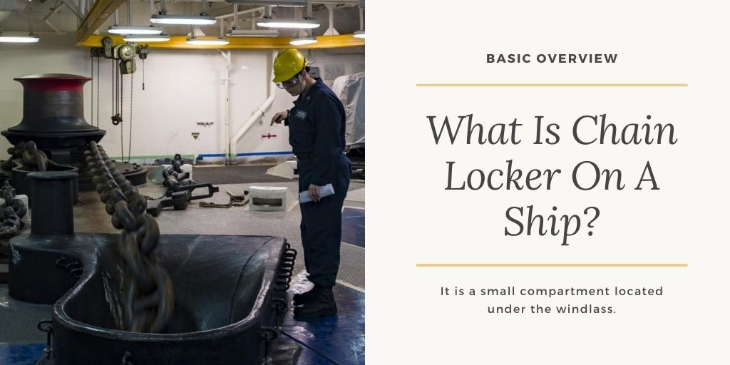 What Is Chain Locker On A Ship? | Basic Overview