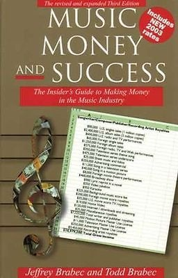 Music Money And Success The Insider's Guide To Making Money In The NEW BOOK