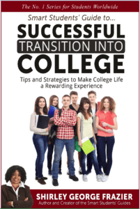 Successful Transition into College, by Shirley George Frazier. All rights reserved.