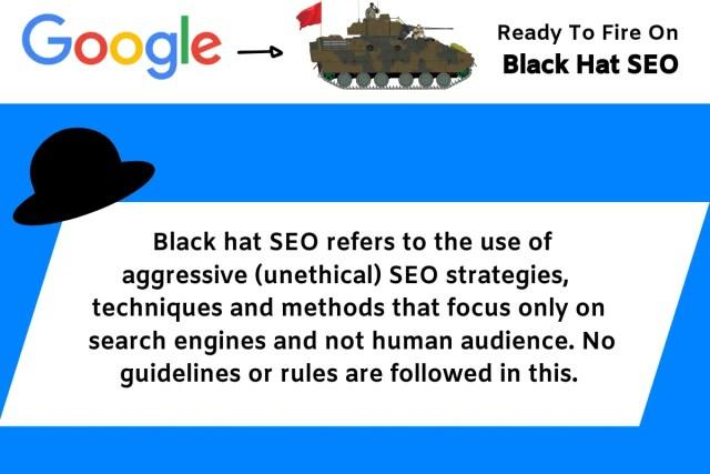 Google hates black hat SEO.