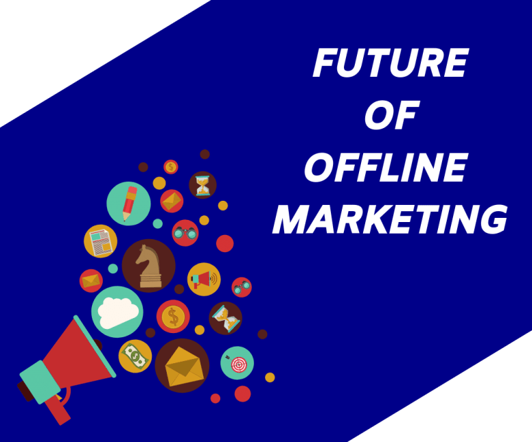 The future of offline digital marketing could be in the dark.