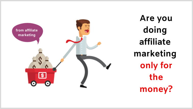 Affiliate marketing mistakes: don't only do it for money.