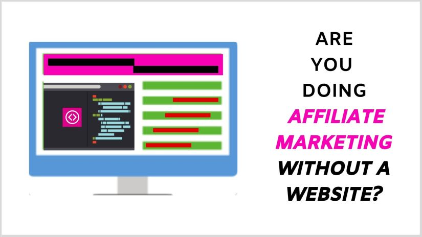 Doing affiliate marketing without a website is the biggest affiliate marketing mistakes you can ever do.