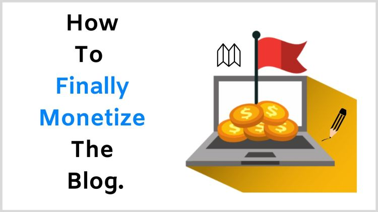 Monetize your blog.