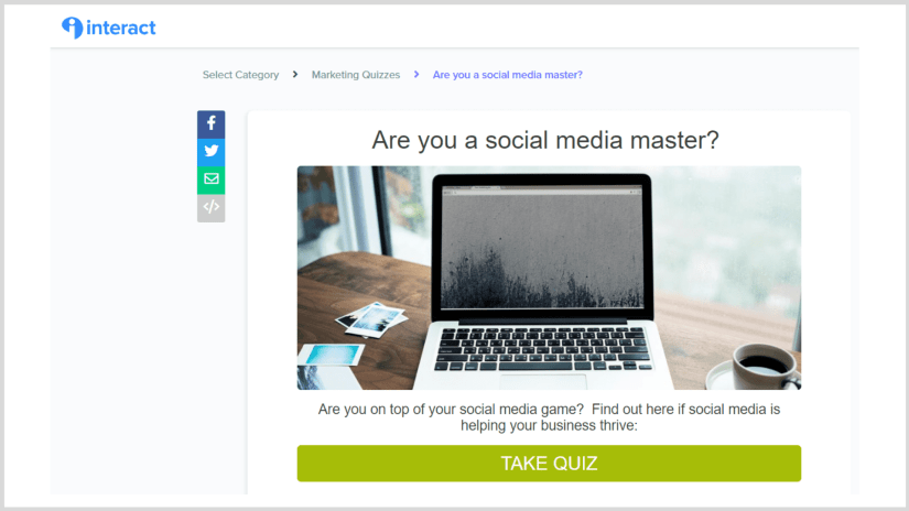 Interact can help you build amazing quizzes.