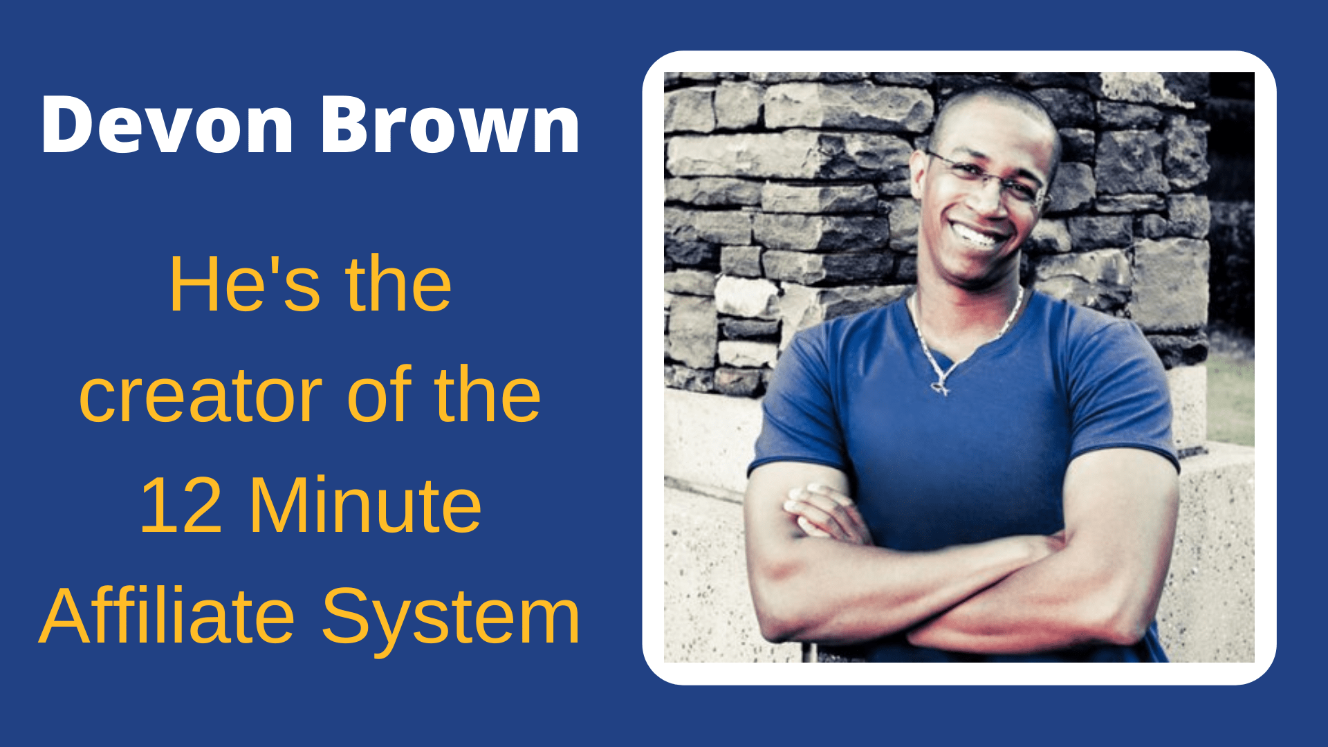 Creator of the 12 Minute Affiliate System