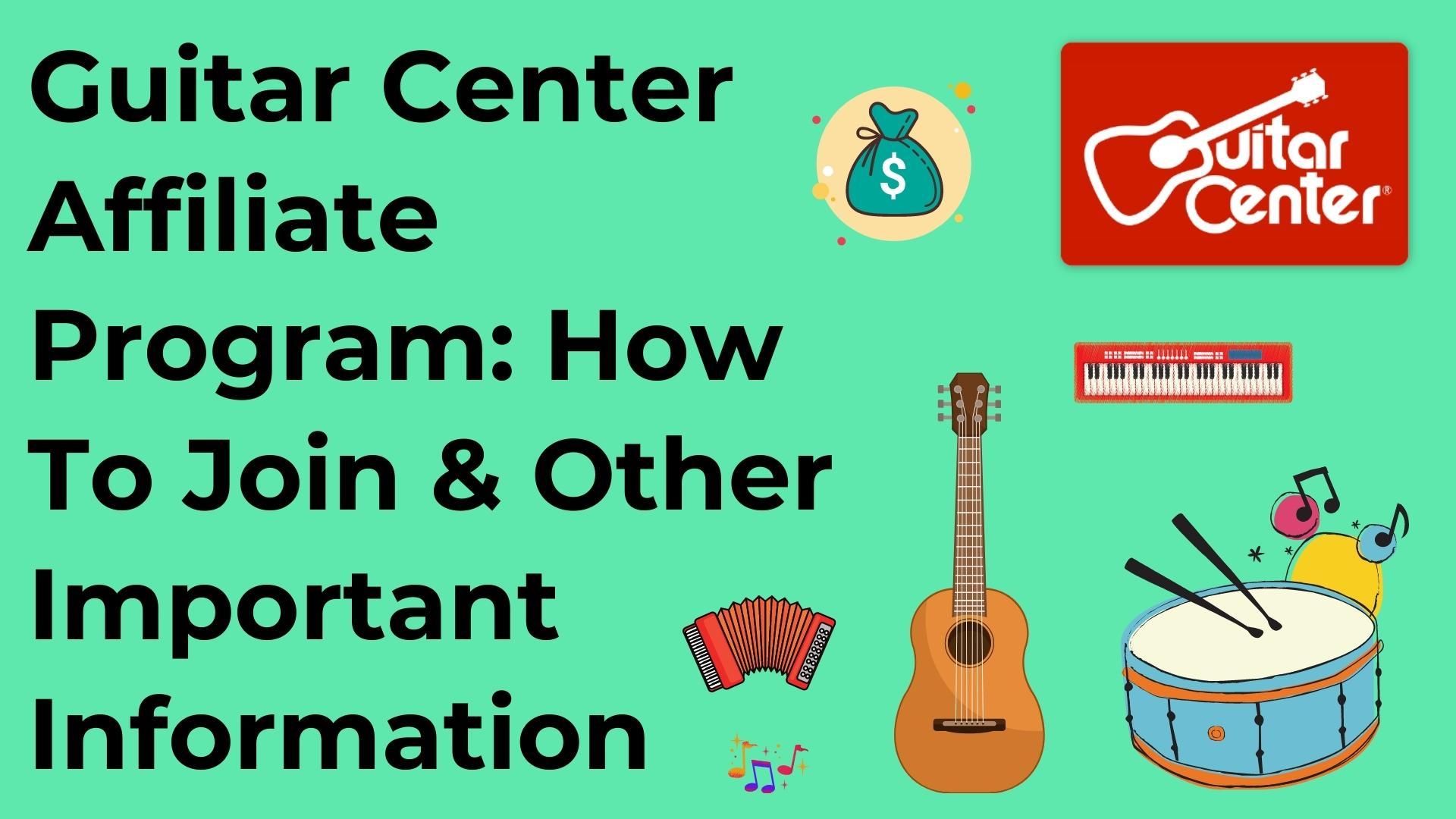Guitar Center Affiliate Program: Details & How To Join