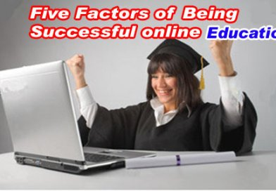 Five Factors OF Being Successful Online Education