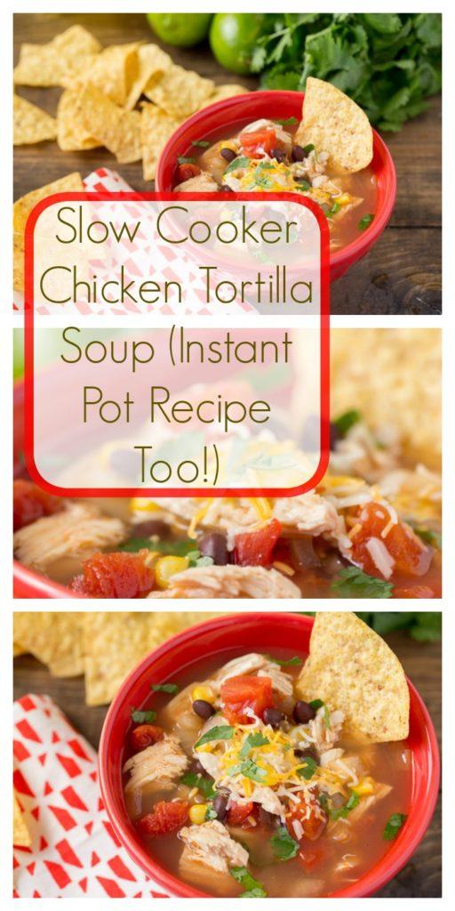 Slow Cooker Chicken Tortilla Soup (Instant Pot Recipe Too ...