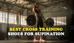 Best Cross Training Shoes for Supination | Reviews and Buyer's Guide