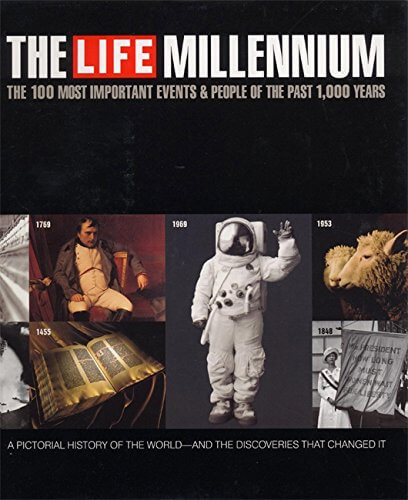 The Life Millennium: The 100 Most Important Events and People of the Past 1000 Years