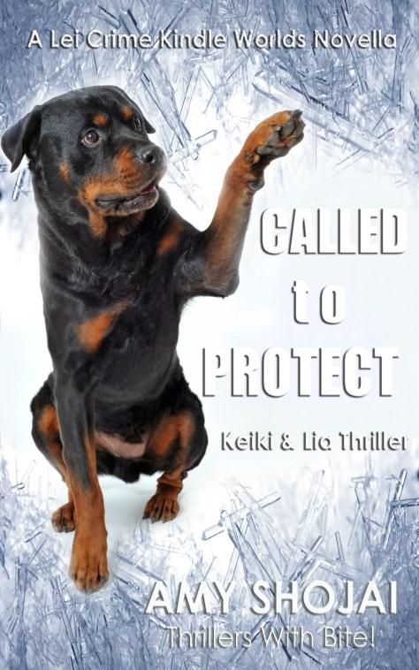 Called to Protect: Keiki & Lia Thriller #3 (Lei Crime KindleWorld)