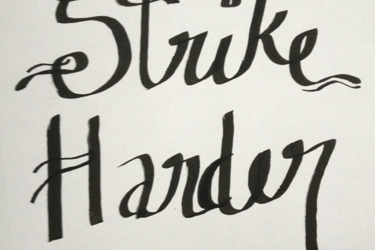 early hand lettering strike harder